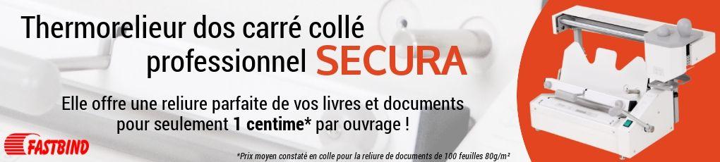 Avec le relieur dos carré collé Secura, relier un document ne vous coûte qu'un centime de colle !